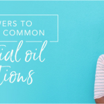 Seven answers to the most common essential oil questions 1